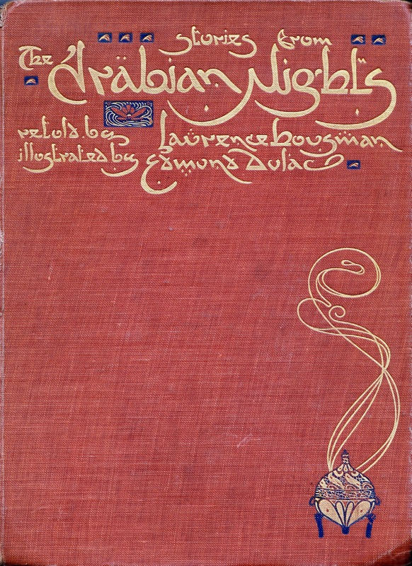 Stories from The Arabian Nights Retold by Laurence Houseman With Drawings by Edmund Dulac